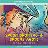 Spook Spotting & Spooks Ahoy! (Unabridged) Audiobook, by Mary Hooper