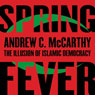 Spring Fever: The Illusion of Islamic Democracy (Unabridged), by Andrew C. McCarthy