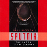 Sputnik: The Shock of the Century (Unabridged) Audiobook, by Paul Dickson
