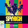 Spy High: The Annihilation Agenda, Episode 6 (Unabridged) Audiobook, by A. J. Butcher
