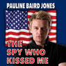 The Spy Who Kissed Me (Unabridged) Audiobook, by Pauline Baird Jones