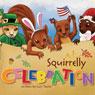 Squirrelly Celebration (Unabridged), by Lori Taylor
