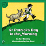 St. Patricks Day in the Morning (Unabridged), by Eve Bunting