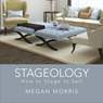 Stageology: How to Stage to Sell (Unabridged) Audiobook, by Megan Morris