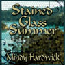Stained Glass Summer (Unabridged) Audiobook, by Mindy Hardwick