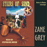 Stairs of Sand (Unabridged), by Zane Grey