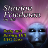 Stanton Friedman on the Betty and Barney Hill UFO Case Audiobook, by Stanton Friedman