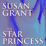 The Star Princess (Unabridged) Audiobook, by Susan Grant