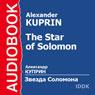 The Star of Solomon Audiobook, by Alexander Kuprin