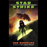 Star Strike: The Inheritance Trilogy, Book 1 (Unabridged) Audiobook, by Ian Douglas