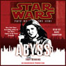 Star Wars: Fate of the Jedi: Abyss (Unabridged), by Troy Denning
