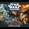 Star Wars: The New Jedi Order: Unifying Force Audiobook, by James Luceno