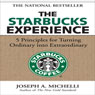 The Starbucks Experience: 5 Principles for Turning Ordinary into Extraordinary (Unabridged), by Joseph Michelli