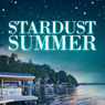 Stardust Summer (Unabridged) Audiobook, by Lauren Clark