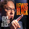 Stark Raving Black, by Lewis Black