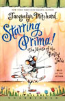 Starring Prima!: The Mouse of the Ballet Jolie Audiobook, by Jacquelyn Mitchard