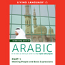 Starting Out in Arabic, Part 1: Meeting People and Basic Expressions Audiobook, by Living Language