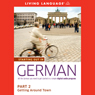 Starting Out in German, Part 2: Getting Around Town Audiobook, by Living Language
