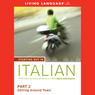 Starting Out in Italian, Part 2: Getting Around Town Audiobook, by Living Language
