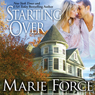 Starting Over: Treading Water Series, Book 3 (Unabridged) Audiobook, by Marie Force