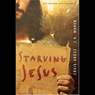 Starving Jesus: Off the Pew, Into the World (Unabridged), by Craig Gross