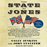 The State of Jones: The Small Southern County that Seceded from the Confederacy (Unabridged) Audiobook, by John Stauffer
