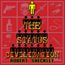 The Status Civilization (Unabridged) Audiobook, by Robert Sheckley