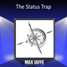 The Status Trap (Unabridged) Audiobook, by Max Jaffe