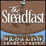 The Steadfast (Unabridged), by Wayne D. Overholser