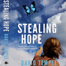 Stealing Hope (Unabridged) Audiobook, by David E. Temple