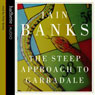 The Steep Approach to Garbadale (Unabridged), by Iain Banks