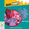 Stella by the Sea: Aussie Chomps (Unabridged) Audiobook, by Ruth Starke