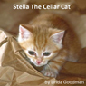 Stella the Cellar Cat (Unabridged) Audiobook, by Linda Goodman