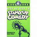 Step by Step to Stand-Up Comedy (Unabridged), by Greg Dean
