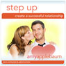 Step Up: Create a Successful Relationship (Self-Hypnosis & Meditation): Build Trust with Your Partner, by Amy Applebaum