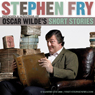 Stephen Fry Presents a Selection of Oscar Wildes Short Stories (Unabridged) Audiobook, by Oscar Wilde