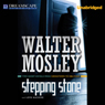 Stepping Stone & Love Machine: Two Short Novels from Crosstown to Oblivion (Unabridged) Audiobook, by Walter Mosley