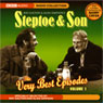 Steptoe & Son: The Very Best Episodes, Volume 1 Audiobook, by Ray Galton