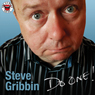 Steve Gribbin: Do One!: Live at The Comedy Store London (Unabridged) Audiobook, by Steve Gribbin