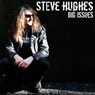 Steve Hughes: Big Issues: Live at The Comedy Store London (Unabridged) Audiobook, by Steve Hughes