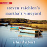 Steven Raichlens Marthas Vineyard: Stories and Recipes from Island Apart, by Steven Raichlen