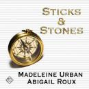 Sticks & Stones (Unabridged), by Madeleine Urban