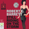 Still Riding on the Storm (Unabridged) Audiobook, by Robert G. Barrett