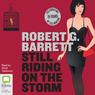 Still Riding on the Storm (Unabridged), by Robert G. Barrett