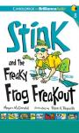 Stink and the Freaky Frog Freakout (Unabridged) Audiobook, by Megan McDonald