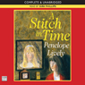 A Stitch in Time (Unabridged), by Penelope Lively