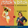 Stitch n Bitch: The Knitters Handbook Audiobook, by Debbie Stoller