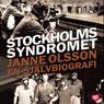 Stockholmssyndromet: en sjalvbiografi (Stockholm Syndrome: An Autobiography) (Unabridged), by Janne Olsson