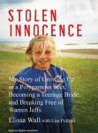 Stolen Innocence: My Story of Growing Up in a Polygamous Sect, Becoming a Teenage Bride, and Breaking Free of Warren Jeffs (Unabridged), by Elissa Wall
