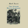 The Stolen White Elephant (Dramatized) Audiobook, by Mark Twain